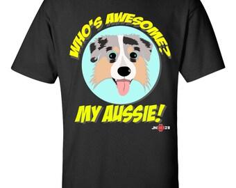 Australian Shepherd   My Aussie is awesome   Australian Shepherd Shirt