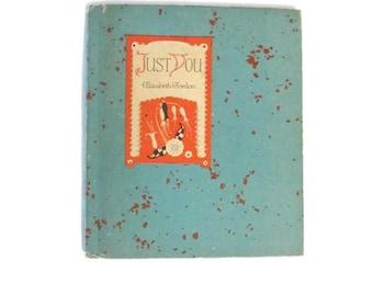 Just You - Vintage illustrated gift book - 1930s - Elizabeth Gordon