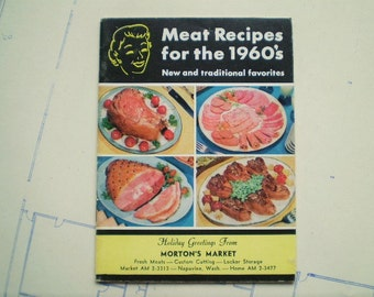 Meat Recipes for the 1960's - New and Traditional Favorites - Retro Cookbook