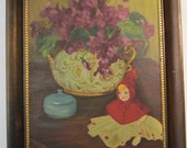 Vintage Signed Original Still Life Painting - Bowl of Violets Red Riding Hood Doll and Covered Dish - Framed 9 x 12 Painting on Canvas Panel