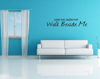 Wall Decal Lead Me Guide Me Walk Beside Me Inspirational Quotes Wall Decals Wall Sticker Wall Quote Decal (V194)