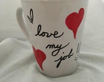 I love my job cup
