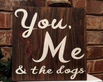 You And Me And The Dogs Wood Sign Valentine Gift Dog Family
