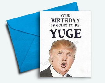 Donald Trump, Funny Birthday Card, Happy Birthday Card, Birthday Gift, 30th Birthday, 21st, Boyfriend, Best Friend, Funny Greeting Cards, 40