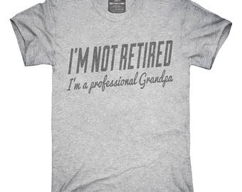 I'm Not Retired I'm A Professional Grandpa T-Shirt, Hoodie, Tank Top, Gifts