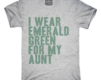 I Wear Emerald Green For My Aunt Awareness Support T-Shirt, Hoodie, Tank Top, Gifts