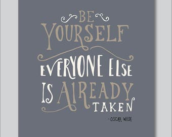 Be Yourself Everyone Else Is Already Taken by Oscar Wilde 8x10 Hand Lettered Print (digitally printed)