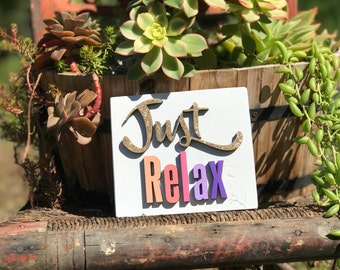 Just Relax/Wood Sign/Relax/Chill/Inspiration