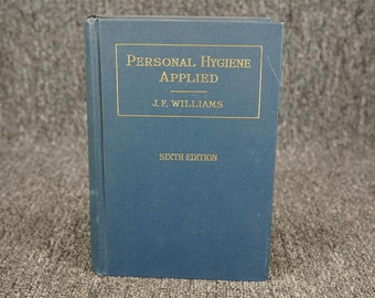 Personal Hygiene Applied By J. F. Williams Sixth Edition C. 1937