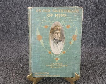 An Old Sweetheart Of Mine By James Whitcomb Riley C. 1902