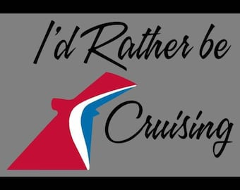 I'd Rather Be Cruising iron on decal  / Cruising Decal /cruising iron on