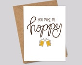 You Make Me Hoppy – Valentine's Day Greeting Card, Love, Anniversary, Birthday, Celebration, Funny, Alcohol, Beer, Pint, Booze, Handlettered