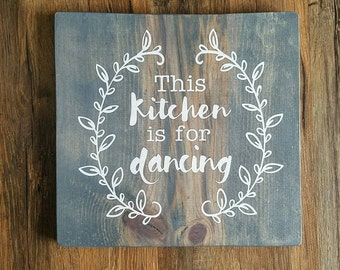This kitchen is for dancing sign, home decor, kitchen decor