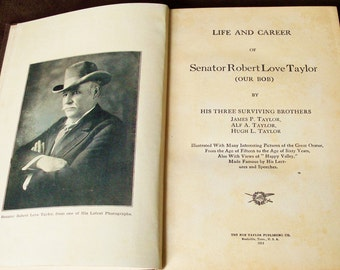 Senator Robert Love Taylor ~ Life and Career - 1913 Book By Surviving Brothers