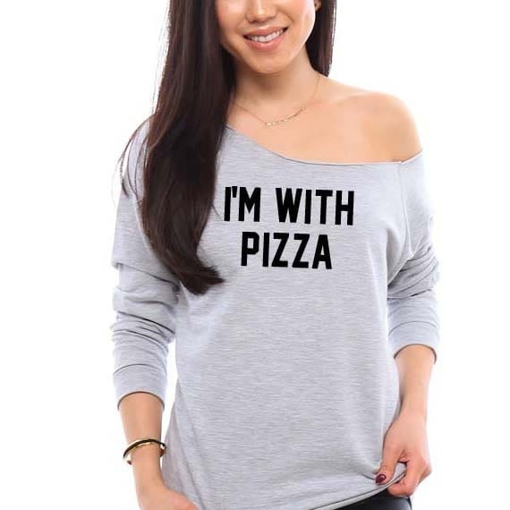 I'M WITH PIZZA- Womens Off the Shoulder Lightweight Sweatshirt, Sweatshirt, Gift for Her, Best Friend Gift, Funny Tshirts, Shirts, Funny