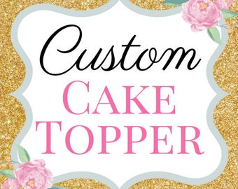Custom cake topper | Baby shower cake topper | Wedding cake topper | Glitter caketopper | Birthday cake topper | Name cake topper