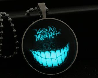 Alice in Wonderland We're all Mad Here Necklace Pendant, Glow in the Dark Pendant, Halloween Necklace Pendant, Glowing Pendant