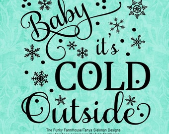 "SVG, & PNG - ""Baby it's cold outside"""