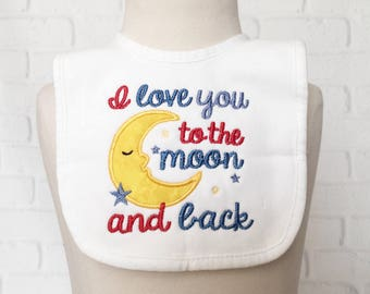 I Love You To The Moon & Back - Dream Big Little One - Moon And Stars Nursery - Baby Shower Boy Gift - Bib Set - Baby Bibs - Embroidered Bib