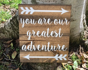 You are our greatest adventure,Nursery Sign,Nursery Decor,Pallet Sign,Wood Sign,Wood Decor,Baby Shower,Arrow Decor,Arrow Sign,Baby Decor
