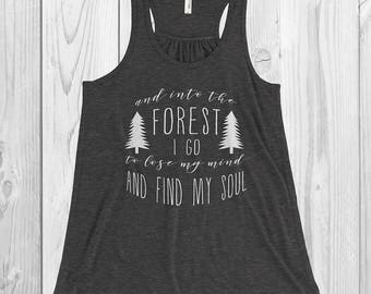 Into the Forest Tank* Racerback Tank * Quote Tank Top * Gifts for her * gifts for Hikers * Outdoors * Wild and Free *John Muir * FLowy Tank