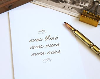greeting card silver foil • ever thine ever mine ever ours • love quote silver, wedding and engagement card silver