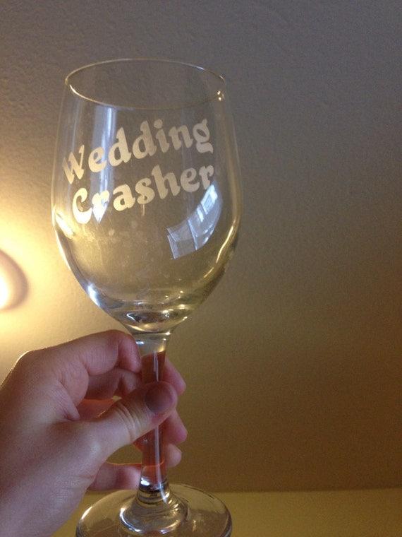 "Etched ""Wedding Crasher"" Wine Glass"