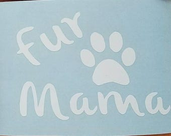 Fur mama decal - dog mom decal - dog lover decal - dog car decal - paw print decal - dog lover gift