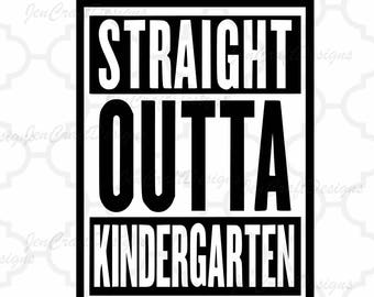Straight Outta Kindergarten SVG, Cut Files For Cricut Design Space Silhouette Studio. Print then cut, Iron on or Vinyl Decal