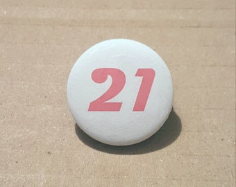 Birthday Badge, 21st birthday gift, twenty first, twenty one badge, 21 button, 21st party favour, coming of age