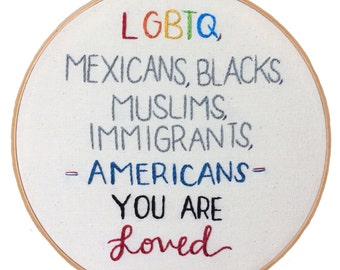 LGBTQ - Americans - You Are Loved Embroidery Hoop