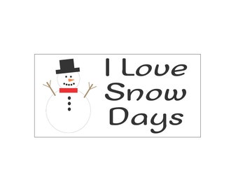 SIGN STENCIL - I Love Snow Days- 9 x 18 overlay stencil for painting signs, walls, furniture