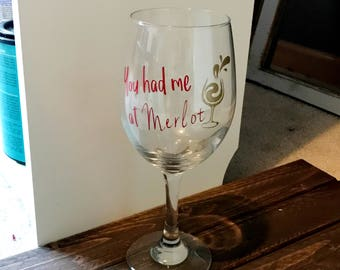 You Had Me at Merlot Large Wine Glass