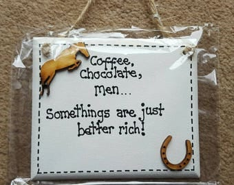 "Horse Owner ""Coffee, Chocolate, Men something are better Rich"" Humor Funny"