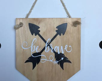 Be Brave Timber Wall Plaque Pennant Banner Wall Hanging Wall Decor