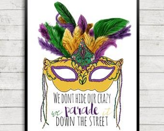 Mardi Gras Art, Mardi Gras Art Print, We Don't Hide Our Crazy, Mardi Gras
