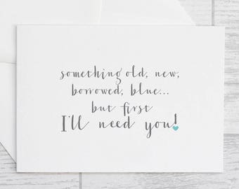 Bridesmaid Card or Usher Card - First I'll Need You Wedding Card