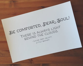 "Louisa May Alcott Typographi Print, ""Be Comforted, Dear Soul"" Literature Quote Poster, Black & White, Christmas Gift"