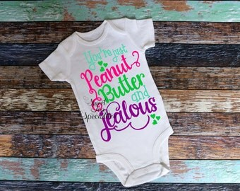 FREE SHIPPING***Peanut Butter and Jealous Baby Infant and Youth Sizes.