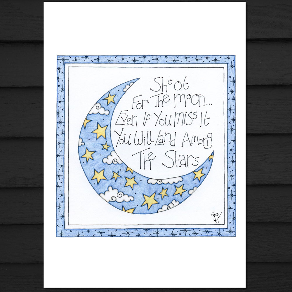Shoot For The Moon Quote Signed Print