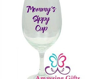 Wine Glass - Mommys Sippy Cup Wine Glass - Mommy's Wine Glass - Wine Glasses - Wine Gift - Mommys Sippy Cup - Sippy Cup - Glasses