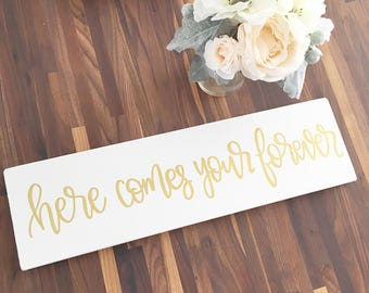 Here Comes Your Forever - Wood Sign | Custom Wood Sign | Wedding Decor | Wedding Sign | Ring Bearer Sign | Gold | Hand Painted Sign