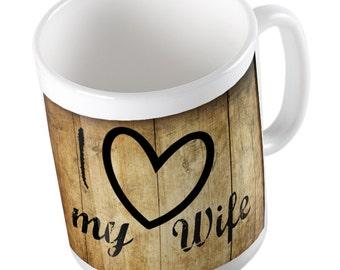 I Love My Wife rustic mug