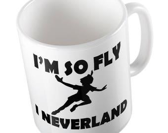 I'm so FLY, I NEVERLAND Mug