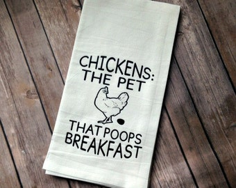 Funny Kitchen Towel, Chicken Kitchen Decor, Pet that Poops Breakfast, Flour Sack Towel,  Funny Kitchen Decor, Farmhouse Style, Gift for Her