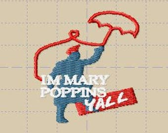 Im Mary Poppins Yall Embroidery *Design Only*