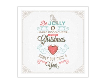 "Christmas Poster ""Be Jolly & Make Good Cheer for Christmas Comes But Once a Year"""