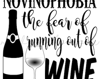 Novinophobia, Fear Of Running Out Of Wine, Wine Lovers, SVG File, Digital Print, PNG, PDF, Cut File, Silhouette, Cricut