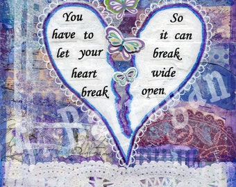 Mended Heart Art, Spiritual Gift, Inspirational Quote, Mixed Media Collage, Open Heart, Heartbreak, Grief, Jackie Barragan, Courage & Art
