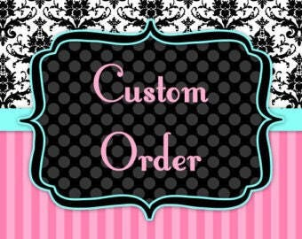 Custom/special item not listed and has been discussed with Bella